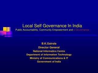Local Self Governance In India  Public Accountability, Community Empowerment and  e-Governance