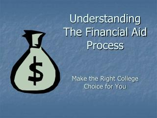 Understanding The Financial Aid  Process Make the Right College  Choice for You