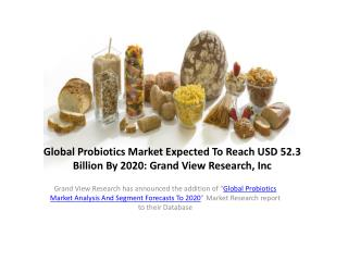 Probiotics Market Forecast to 2020:Grand View Research,Inc.