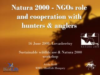 Natura 2000  -  NGOs role  and  cooperation with hunters  &  anglers