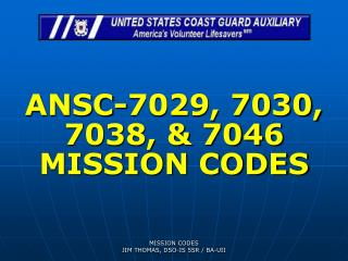 ANSC-7029, 7030, 7038, & 7046 MISSION CODES