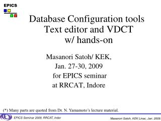 Database Configuration tools Text editor and VDCT w/ hands-on