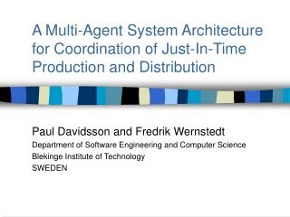 A Multi-Agent System Architecture  for Coordination of Just-In-Time Production and Distribution