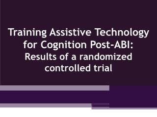 Training Assistive Technology for Cognition Post-ABI: Results of a randomized controlled trial