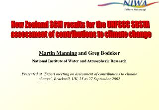 Martin Manning  and  Greg Bodeker National Institute of Water and Atmospheric Research