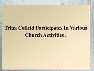 Trina Cofield Participates In Various Church Activities