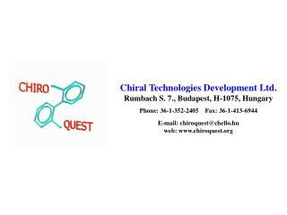 Chiral Technologies Development Ltd. Rumbach S. 7., Budapest, H-1075, Hungary