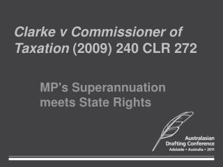 Clarke v Commissioner of  Taxation  (2009) 240 CLR 272