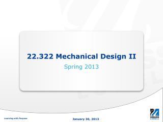 22.322 Mechanical Design II