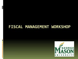 FISCAL MANAGEMENT WORKSHOP