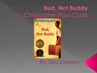Bud, Not Buddy  Christopher Paul Curtis