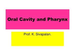 Oral Cavity and Pharynx