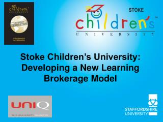 Stoke Children's University: Developing a New Learning Brokerage Model