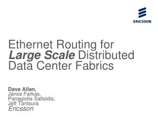 Ethernet Routing for  Large Scale  Distributed Data Center Fabrics