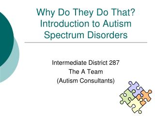Why Do They Do That? Introduction to Autism Spectrum Disorders