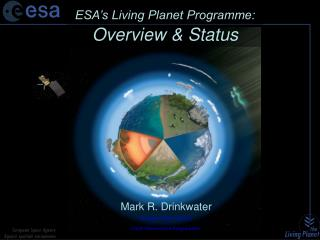ESA's Living Planet Programme:                Overview & Status