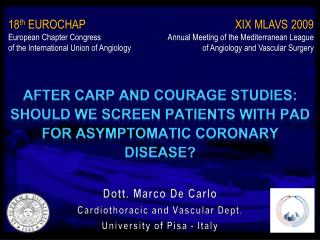 Dott. Marco De Carlo Cardiothoracic  and  Vascular Dept . University of  Pisa - Italy