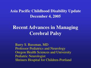 Barry S. Russman, MD Professor Pediatrics and Neurology Oregon Health Sciences and University
