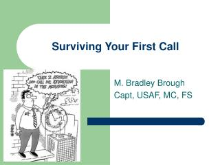 Surviving Your First Call