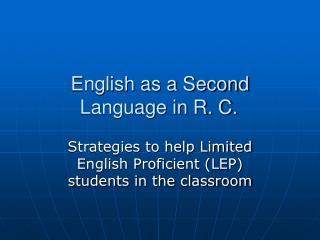 English as a Second Language in R. C.