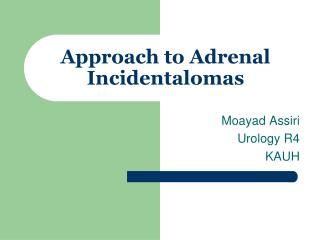 Approach to Adrenal Incidentalomas