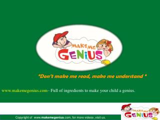 makemegenius – Full of ingredients to make your child a genius.