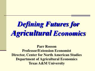 Defining Futures for  Agricultural  Economics