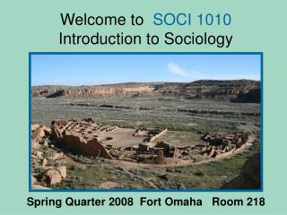 Welcome to   SOCI 1010  Introduction to Sociology