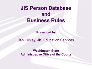JIS Person Database  and  Business Rules
