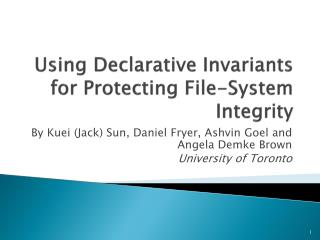Using Declarative Invariants for Protecting File-System Integrity