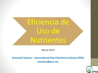 Marzo  2013 Armando Tasistro – International Plant Nutrition Institute (IPNI) atasistro@ipni