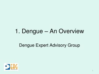 1. Dengue – An Overview