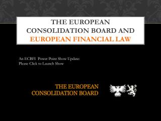The European Consolidation Board and  European Financial Law