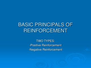 BASIC PRINCIPALS OF REINFORCEMENT