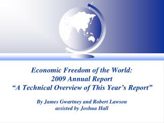 "Economic Freedom of the World:  2009 Annual Report ""A Technical Overview of This Year's Report"""