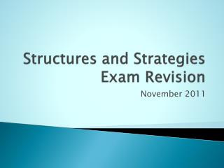 Structures and Strategies  Exam Revision