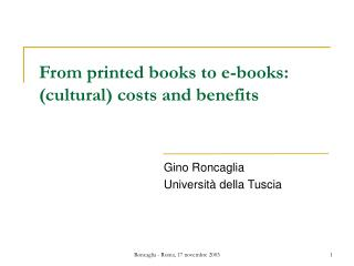From printed books to e-books: cultural costs and benefits