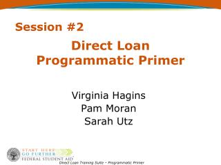 Direct Loan  Programmatic Primer