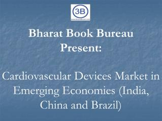 Cardiovascular Devices Market in Emerging Economies - Increasing Incidence