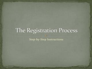 The Registration Process