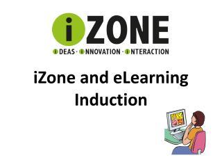 iZone  and eLearning Induction