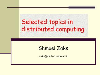 Selected topics in distributed computing