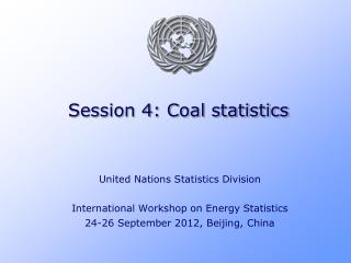 Session 4: Coal statistics