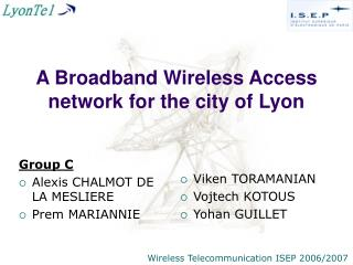 A Broadband Wireless Access network for the city of Lyon
