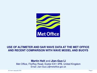 Martin Holt  and  Jian-Guo Li Met Office, FitzRoy Road, Exeter EX1 3PB, United Kingdom