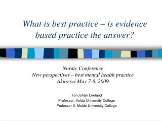 What is best practice – is evidence based practice the answer?