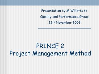 PRINCE 2  Project Management Method