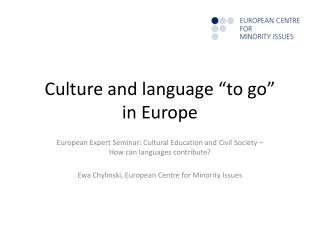 "Culture and language  ""to go"" in Europe"