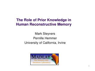 The Role of Prior Knowledge in  Human Reconstructive Memory