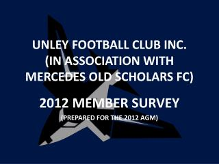 UNLEY FOOTBALL CLUB INC. (IN ASSOCIATION WITH  MERCEDES OLD SCHOLARS FC)